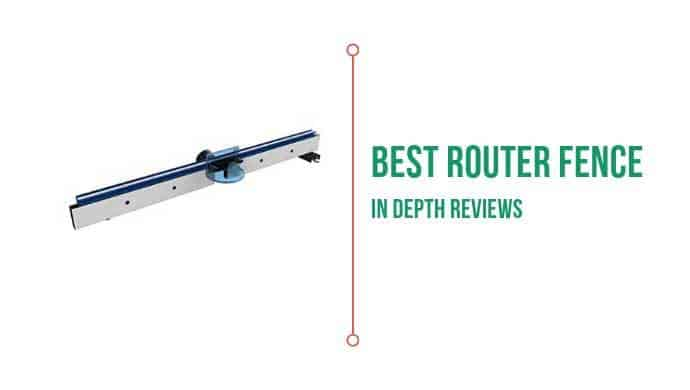 Best router fence with in-depth review