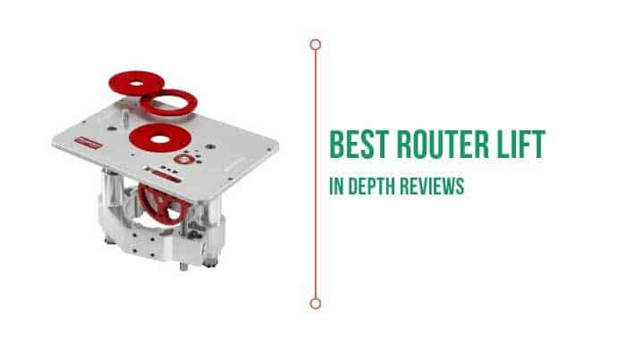 Best router lift with in-depth review
